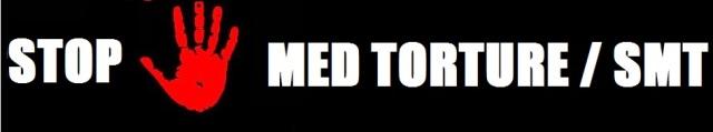 STOP MED TORTURE / SMT : STOP A LA TORTURE AVEC DES MEDICAMENTS !!! - Page 2 Stop-med-torture-main